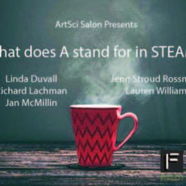 new ArtSci Salon: What does A stand for in STEAM? Fri Dec 1 5:30-7:30 pm @Fields
