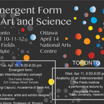 Emergent Form in Art and Science – Toronto, April 10-12; Ottawa, April 14