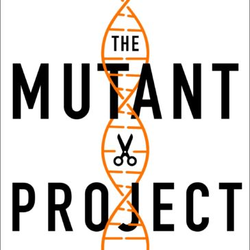 The Mutant Project. A talk and discussion with Eben Kirksey. Mon. March 15, 6:00 pm EDT